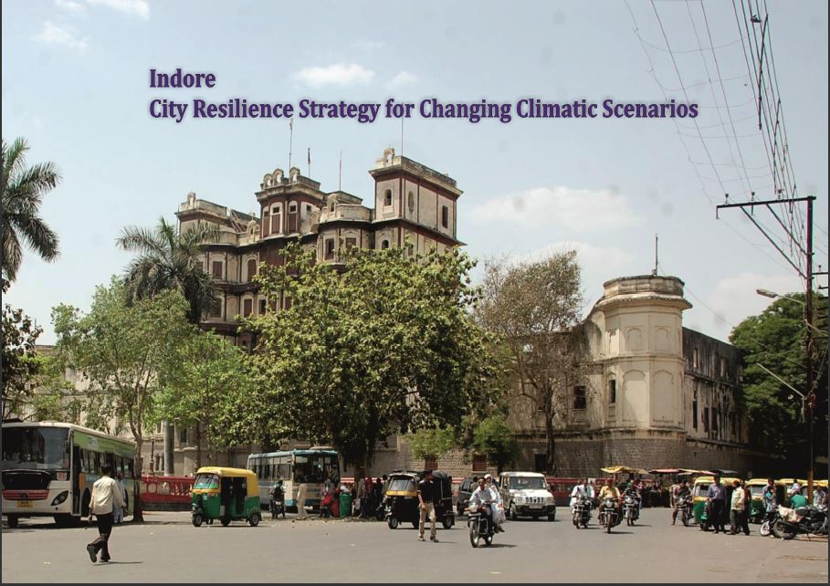Indore City Resilience Strategy for Changing Climate Scenarios